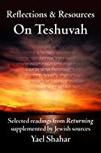 Reflections and Resources on Teshuvah: Selected Readings from Returning supplemented by Jewish Sources