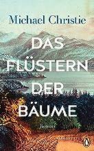 Das Flüstern der Bäume: Roman (German Edition)