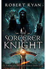 The Sorcerer Knight (The Kingshield Series Book 2) Kindle Edition