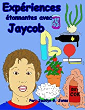 Expériences étonnantes avec Jaycob. (French Edition)
