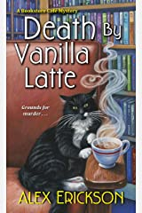 Death by Vanilla Latte (A Bookstore Cafe Mystery Book 4) Kindle Edition