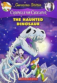 The Haunted Dinosaur (Creepella Von Cacklefur #9), Volume 9: A Geronimo Stilton Adventure
