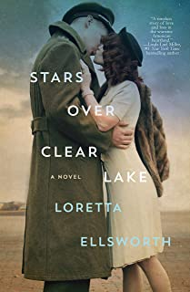 Stars Over Clear Lake: A Novel