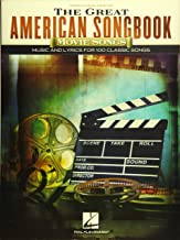 The Great American Songbook - Movie Songs: Music and Lyrics for 100 Classic Songs