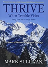 Thrive: When Trouble Visits! Being Your Best in Tough Times (Academic Version)