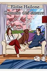 Comme des sœurs: Doux, féminin, feel-good... un roman pour se faire plaisir ! Format Kindle