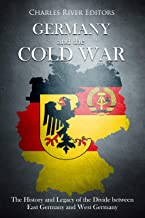 Germany and the Cold War: The History and Legacy of the Divide between East Germany and West Germany