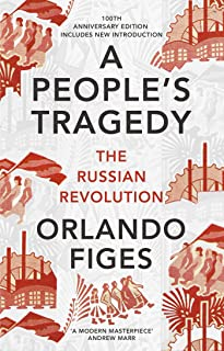 A People's Tragedy: The Russian Revolution – centenary edition with new introduction (English Edition)