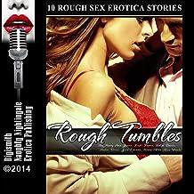 Rough Tumbles: Ten Rough Sex Erotica Stories