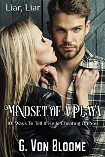 Mindset of a Playa: 101 Ways to Tell if He is Cheating on You (English Edition)