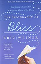The Geography of Bliss: One Grump's Search for the Happiest Places in the World PDF