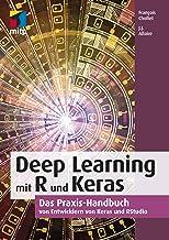 Deep Learning mit R und Keras: Das Praxis-Handbuch von Entwicklern von Keras und RStudio (German Edition)