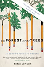 The Forest for the Trees (Revised and Updated): An Editor's Advice to Writers