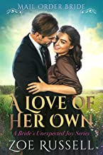 A Love of Her Own: Mail Order Bride Historical Western Romance (A Bride's Unexpected Joy Book 1)