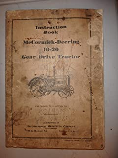 Instruction Book McCormick-Deering 10-20 H.P. Gear Drive Tractor (Belt Pulley Speed 645 R. P. M.) With Parts List and Illustrations