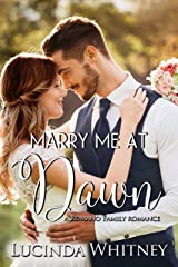 Marry Me At Dawn: a Marriage of Convenience Romance (Romano Family Book 6) Kindle Edition