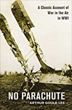 No Parachute: A Classic Account of War in the Air in WWI (English Edition)