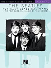 The Beatles for Easy Classical Piano (The Phillip Keveren Series Easy Piano)