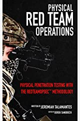 Physical Red Team Operations: Physical Penetration Testing with the REDTEAMOPSEC Methodology Kindle Edition