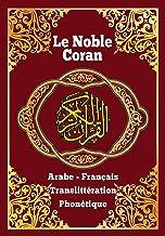 Le Noble Coran arabe francais et translittération phonétique: Saint coran francais , arabe et phonetique