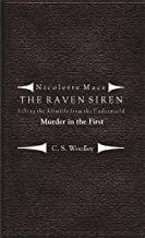 Filling the Afterlife from the Underworld: Murder in the First: Case files from the Raven Siren (Nicolette Mace: The Raven Siren Case Files Book 12) (English Edition)