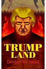 TRUMPLAND: DIVIDED WE STAND Kindle Edition