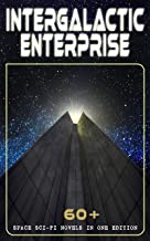 INTERGALACTIC ENTERPRISE: 60+ Space Sci-Fi Novels in One Edition: Intergalactic Wars, Alien Attacks & Space Adventures: Space Viking, The War of the Worlds, ... Patrol, Triplanetary, Journey to Venus…