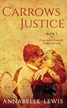 Carrows Justice: Book Three of the Carrows Family Chronicles (English Edition)