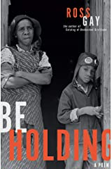 Be Holding: A Poem (Pitt Poetry Series) Kindle Edition