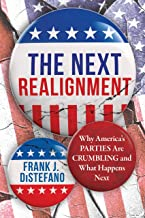 The Next Realignment: Why America's Parties Are Crumbling and What Happens Next