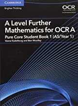 A Level Further Mathematics for OCR A Pure Core Student Book 1 (AS/Year 1) (AS/A Level Further Mathematics OCR)