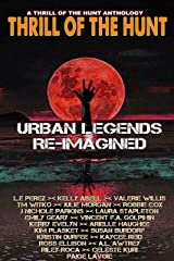 Thrill of the Hunt: Urban Legends Re-Imagined (Thrill of the Hunt Anthology Book 4) Kindle Edition