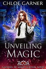 Unveiling Magic (School of Magic Survival Book 2) Kindle Edition