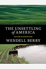 The Unsettling of America: Culture & Agriculture Kindle Edition