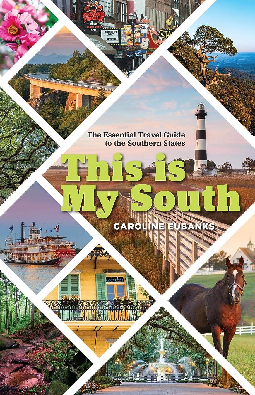ブロー不十分なブリークThis Is My South: The Essential Travel Guide to the Southern States (English Edition)