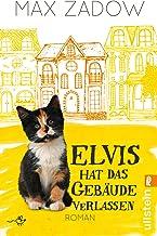 Elvis hat das Gebäude verlassen: Roman (Ein Kater-Elvis-Rom