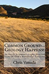 Common Ground... Geology Happens! Kindle Edition