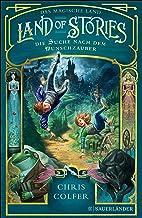Land of Stories: Das magische Land 1 – Die Suche nach dem Wunschzauber (German Edition)