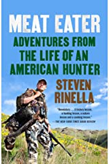 Meat Eater: Adventures from the Life of an American Hunter Kindle Edition