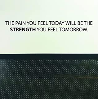 Art Vinyl Decals MBV Gym Wall Decal - Physical Therapy Decal - Fitness Quote - Sports Quote Sticker The Pain You Feel Today Will be The Strength You Feel Tomorrow