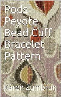 Pods Peyote Bead Cuff Bracelet Pattern