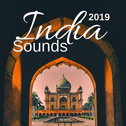 India Sounds 2019: Relaxing Background Music for Yoga ...