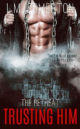 Trusting Him (The Retreat Book 2)