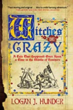 Witches Be Crazy: A Tale That Happened Once Upon a Time in the Middle of Nowhere (English Edition)