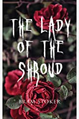 The Lady of the Shroud: A Vampire Tale – Bram Stoker's Horror Classic (Perfect Library) Kindle Edition
