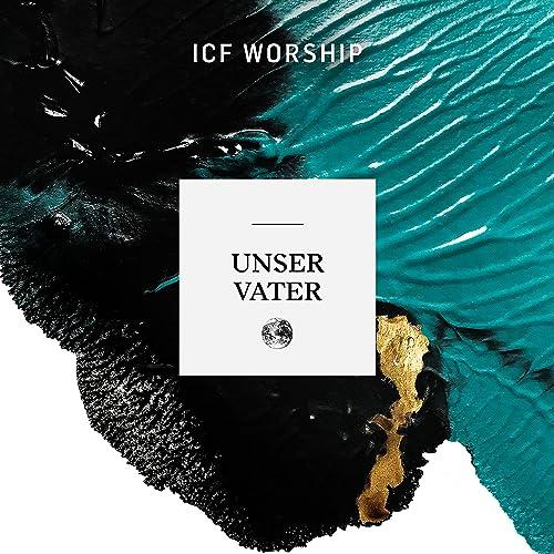 ICF Worship - Unser Vater (2021)