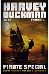 Harvey Duckman Presents... Pirates Special 2020: A Collection of Sci-Fi, Fantasy, Steampunk and Horror Short Pirate Stories (Harvey Duckman Specials Book 2) Kindle Edition