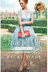 True to You (A Bradford Sisters Romance Book #1) Kindle Edition