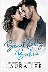Beautifully Broken: A Standalone Forbidden Second Chance Romance Kindle Edition