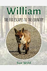 William: the fox escapes to the country (mammals Book 6) Kindle Edition